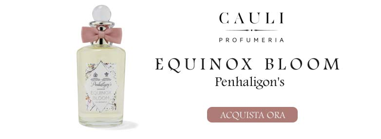 EQUINOX BLOOM PENHALIGON'S (PROFUMI)