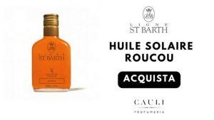 HUILE SOLAIRE ROUCOU LIGNE ST BARTH