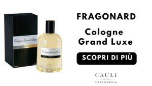 Cologne Grand Luxe Fragonard