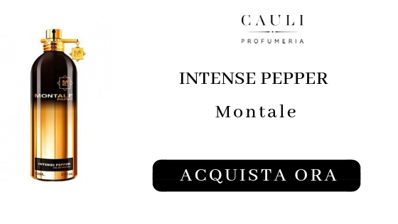 Intense Pepper Montale