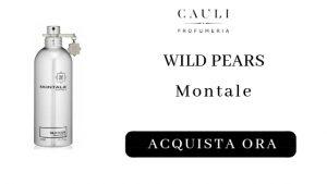 Comprare profumo pera Wild Pears Montale