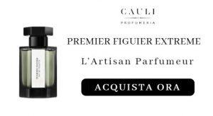 Premier Figuier Extreme de L'Artisan Parfumeur